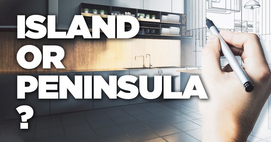 Kitchen Island or Peninsula